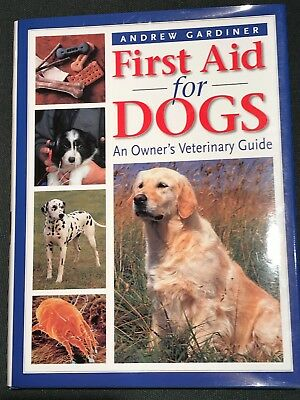 First Aid for Dogs: An Owner's Veterinary Guide Andrew Gardiner Out of Print New