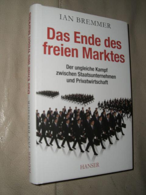 Ian Bremmer: Das Ende des freien Marktes (Gebundene Ausgabe)