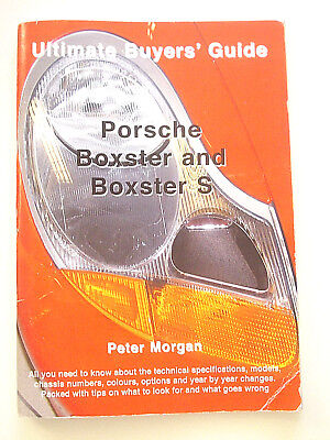 Ultimate buyers guide, Porsche Boxster and Boxster S by Peter Morgan