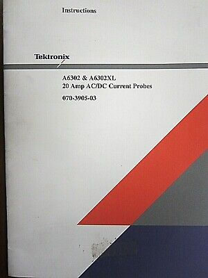 Tektronix A6302 A6302xl 20 Amp Acdc Current Probes Instructions 070-3905-03