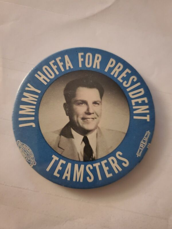 VINTAGE JIMMY HOFFA FOR PRESIDENT TEAMSTERS FIRST CAMPAIGN 1957 BUTTON RARE