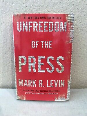 2019 Unfreedom of the Press by Mark R. Levin NY Times #1 Bestseller Hardback