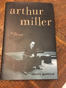 Arthur Miller his life and work by Martin gottfried