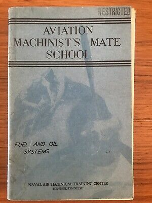 AVIATION MACHINIST'S MATE SCHOOL - FUEL AND OIL SYSTEMS 1944 Naval Air Technical