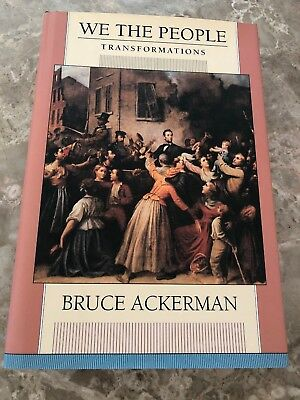 We the People: We the People Vol. 2 : Transformations by Bruce A. Ackerman...
