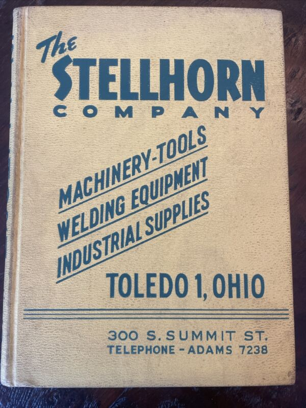 1954 Stellhorn Company Toledo OH Machinery Industrial Supplies Hardcover Catalog