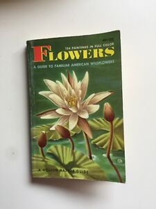 Flowers A Guide to Familiar American Wildflowers 1950