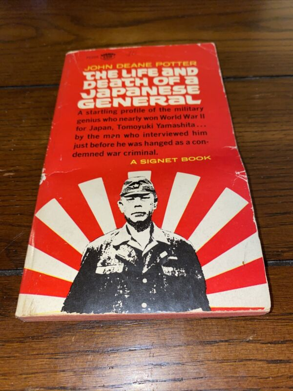 The Life and Death Of A Japanese General - John Deane Potter - Yamashita
