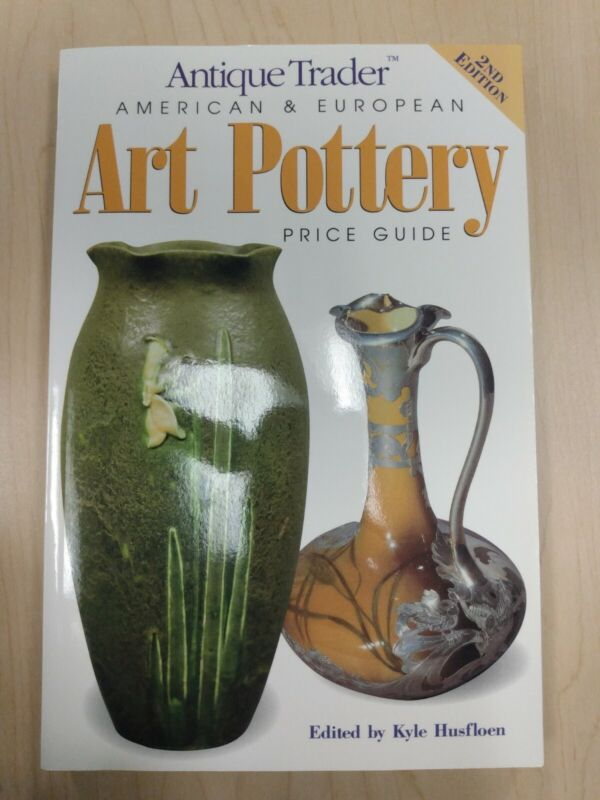 2002 Antique Trader American & European Art Pottery Price Guide by Kyle Husfloen