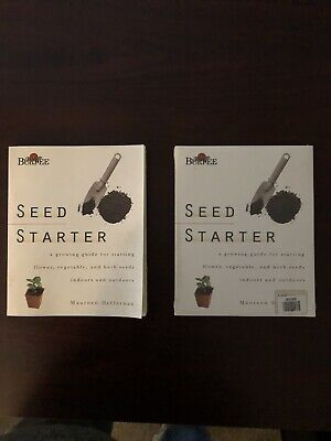 2-BURPEE SEED STARTER: A GUIDE TO GROWING FLOWER, VEGETABLE, AND By Maureen NEW