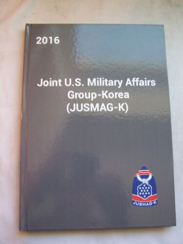 2016 JOINT MILITARY AFFAIRS GROUP KOREA  JUSMAG-K