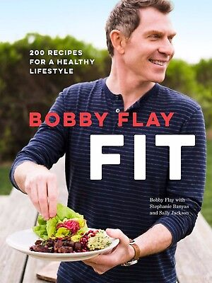 Bobby Flay Fit: 200 Recipes for a Healthy Lifestyle By Bobby Flay