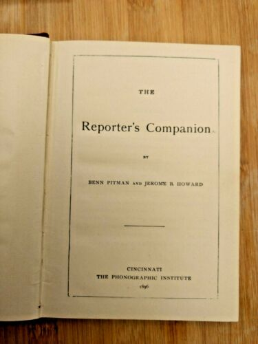 The Reporter's Companion Book by Pitman & Howard Cincin Phonographic Inst 1896