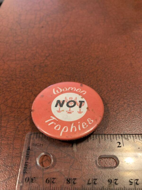 Women Are Not Trophies Vintage 1970's Feminist Political Activism Pin Button