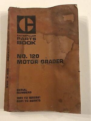 Caterpillar Tractor Co. No. 120 Motor Grader Parts Book Catalog Manual