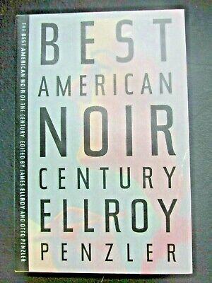 The Best American Noir of the Century   Ellroy & Penzler Eds. HCDJ 2010 1st