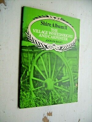 THE VILLAGE WHEELWRIGHT AND CARPENTER Shire Album JOCELYN BAILEY 1977 SOCIAL