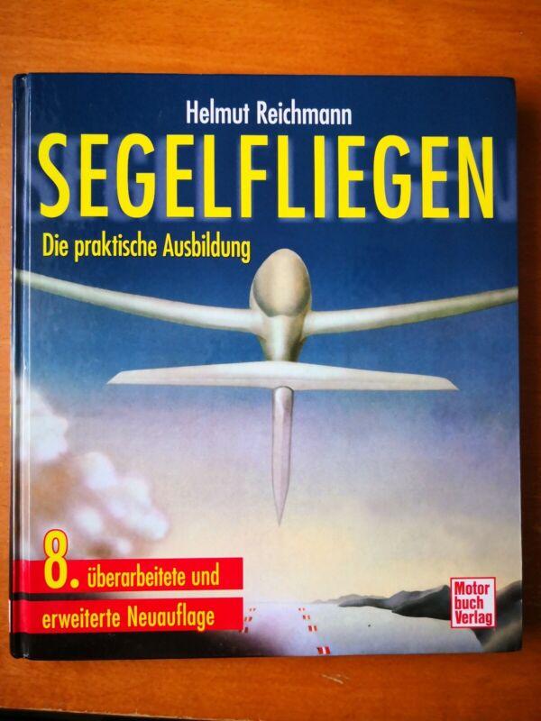Segelfliegen von Helmut Reichmann (2013, Gebundene Ausgabe)