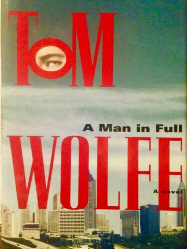 Tom Wolfe, A Man in Full, Hardcover First Edition wi DJ 1998 Contemporary Life