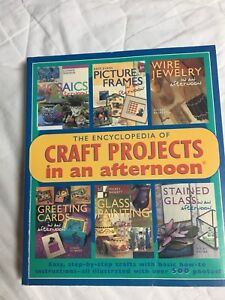 The encyclopedia of craft projects in an afternoon.