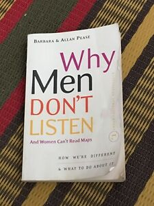 Why Men Don't Listen by Barbara and Allan Pease