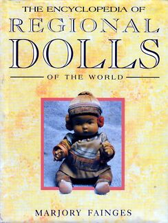 THE ENCYCLOPEDIA OF REGIONAL DOLLS OF THE WORLD HARDCOVER