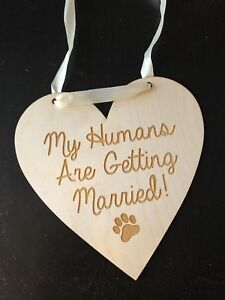 """My Humans Are Getting Married!"" sign"