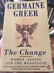 Germane Greer - the change - women ageing and the menopause Pakenham Cardinia Area Preview