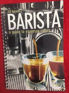 BARISTA:  A Guide to Expresso Coffee Mountain Creek Maroochydore Area Preview