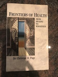 Frontiers of Health   By Dr. Christine R. Page