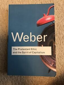 Weber- the Protestant ethic and the spirit of capitalism