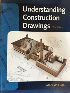 Understanding Construction Drawings 7th edition Mark W. Huth