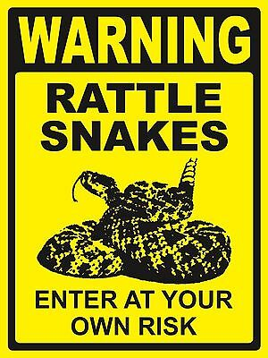 WARNING...RATTLE SNAKES ...Enter At Your Own Risk - SIGN- #PS-471/72...LARGE