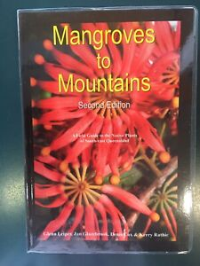 MANGROVES TO MOUNTAINS e2 Field Guide to Native Plants of S.E. QLD Mountain Creek Maroochydore Area Preview