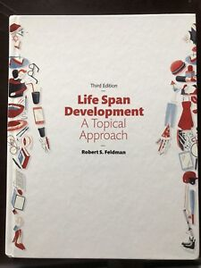 Life Span Development. A Topical Approach. Third edition.