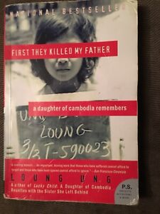 First they killed my father (A daughter of Cambodia)By:Loung Ung