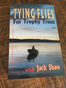 Tying flies for trophy trout by jack shaw
