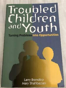 Troubled Children and Youth Turning Problems into Opportunities