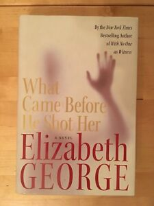 1st Edition Elizabeth George: What Came Before He Shot Her