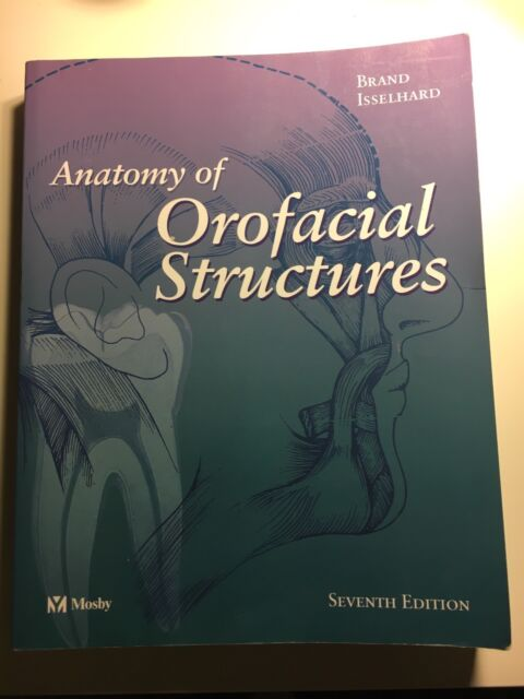 Anatomy Of Orofacial Structures 7th Edition Textbooks Gumtree
