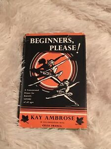 Beginners Please! Ballet book by Kay Ambrose and Celia Franca