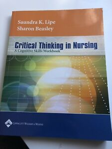 critical thinking in nursing a cognitive skills workbook