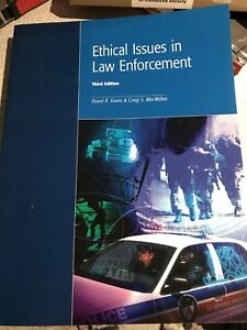 Ethical issues in law enforcement by Evans and Macmillan