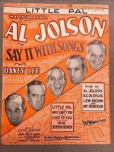 Al Jolson in Say it with songs Sheet Music - Little Pal (c) '29