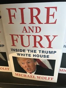 """""""FIRE AND FURY"""" Inside the Trump White House by Michael Wolff"""