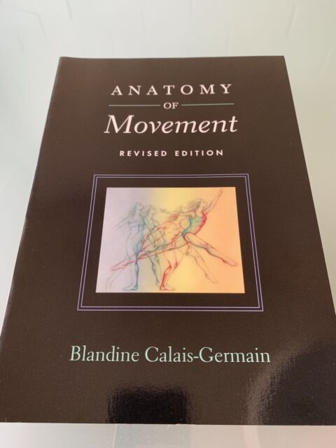 The Anatomy Of Movement By Blandine Calais Germain Nonfiction