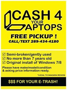 :-)LAPTOPS for CASH : FREE LOCAL PICKUP : $$$ FOR  YOUR E-TRASH