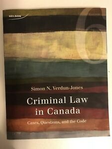 Criminal Law in Canada: Cases, Questions and the Code