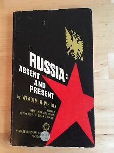 Vladimir Weidlé Russia: Absent and Present