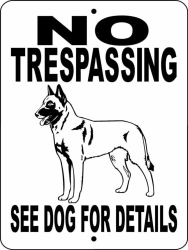 No Trespassing Belgian malinois aluminum dog sign  9 x 12